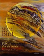 Michel biot peintre des elements - Couverture - Format classique