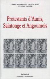 Protestants d'Aunis, Saintonge et Angoumois - Couverture - Format classique