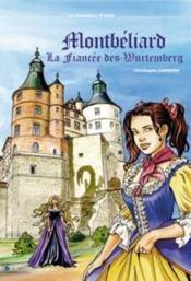 Les aventures d'Aline t.4 ; Montbéliard, la fiancée des Wurtemberg - Couverture - Format classique