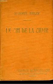 Le Cri De La Chair. Collection De Bibliotheque N° 4. - Couverture - Format classique