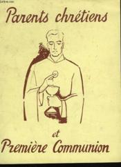 Parents Chretiens Et Premiere Communion - Couverture - Format classique