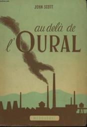 Au Dela De L'Oural. Un Travailleur Americain Dans La Cite Russe De L'Acier. - Couverture - Format classique