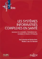 Les systèmes informatisés complexes en santé ; banque de données, télémedecine : normes et enjeux éthiques - Couverture - Format classique