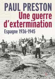 Une guerre d'extermination ; Espagne 1936-1945 - Couverture - Format classique