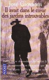 Il Avait Dans Le Coeur Des Jardins Intouvables - Intérieur - Format classique