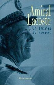 Amiral Lacoste, Un Amiral Au Secret - Intérieur - Format classique