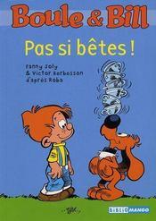 Boule & Bill ; pas si bêtes ! - Intérieur - Format classique