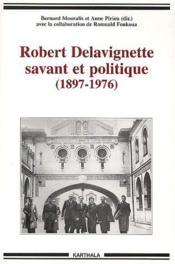 Robert Delavignette, savant et politique (1897-1976) - Couverture - Format classique