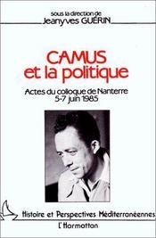 Camus et la politique ; actes du colloque de nanterre 5-7 juin 1985 - Intérieur - Format classique