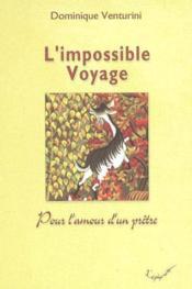L'impossible voyage ; pour l'amour d'un prêtre - Couverture - Format classique