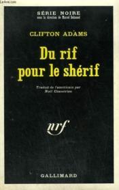 Du Rif Pour Le Sherif. Collection : Serie Noire N° 1330 - Couverture - Format classique
