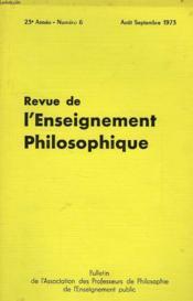 REVUE DE L'ENSEIGNEMENT PHILOSOPHIQUE, 23e ANNEE, N° 6, AOUT-SEPT. 1973 - Couverture - Format classique