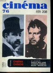 Cinema 76 N° 208 - Le Cinema Chinois - Cinema Francais - Ousmana Sembene - Andrzej Wajba - Serguei Mikaelian - Claude Miller - Couverture - Format classique
