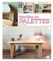 Meubles en palettes ; tables, étagères, rangements, bureau - Couverture - Format classique