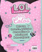 L.O.L. surprise ! ; mes colos - 4ème de couverture - Format classique