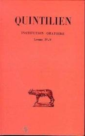 Institution oratoire t.3 ; livres IV et V - Couverture - Format classique