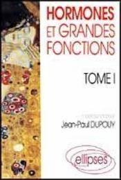 Hormones Et Grandes Fonctions Tome 1 - Intérieur - Format classique