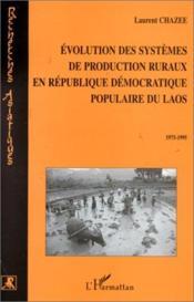 Évolution des systèmes de production ruraux en république démocratique populaire du Laos ; 1975-1995 - Couverture - Format classique