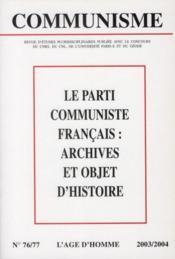 Revue Communisme N.76/77 ; Le Parti Communiste Français : Archives Et Objet D'Histoire - Couverture - Format classique