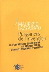 Puissances de l'invention. la psychologie economique de gabriel tarde contre l'economie politique - Intérieur - Format classique