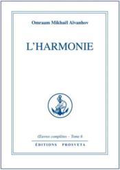 Oeuvres Completes T.6 ; L'Harmonie - Couverture - Format classique