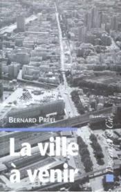 La ville à venir ; habitat, technologie, environnement - Couverture - Format classique