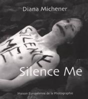Diana Micherner ; silence me - Couverture - Format classique