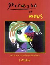 Picasso et nous, peintures et poesies d'enfants - Couverture - Format classique
