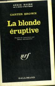 La Blonde Eruptive. Collection : Serie Noire N° 1179 - Couverture - Format classique