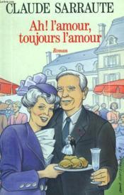 Ah ! L'Amour Toujours L'Amour. - Couverture - Format classique