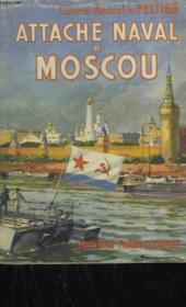Attache Naval A Moscou. - Couverture - Format classique