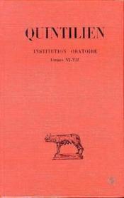 Institution oratoire t.4 ; livres VI-VII - Couverture - Format classique