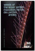 Mauvaises herbes des petites Antilles ; weeds of the lesser antilles - Couverture - Format classique