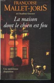La Maison Dont Le Chien Est Fou - Couverture - Format classique