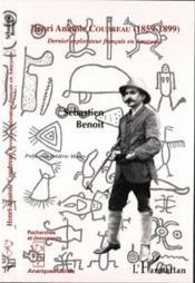 Henri Anatole Coudreau 1859-1899 ; Dernier Explorateur Francais En Amazonie - Couverture - Format classique