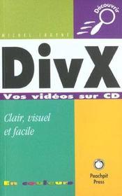 Divx. Vos Vidéos Sur Cd - Intérieur - Format classique