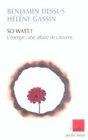 So Watt ? L'Energie : Une Affaire De Citoyens - Intérieur - Format classique