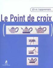 ET SI J'APPRENAIS T.17 ; le point de croix - Intérieur - Format classique