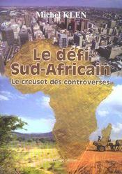 Le defi sud-africain ; le creuset des controverses - Intérieur - Format classique