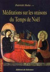 Méditations sur les oraisons du temps de Noël - Couverture - Format classique