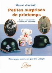 Petites surprises de printemps ; avoir 11 ans dans le Cotentin le 6 juin 1944... - Intérieur - Format classique