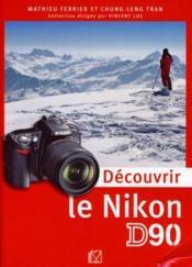 Découvrir le Nikon d90 - Couverture - Format classique