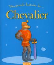 Ma Toute Premiere Grande Histoire De... ; Chevalier - Couverture - Format classique