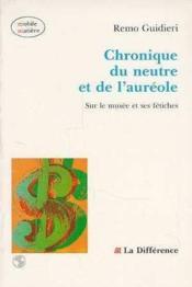Chronique du neutre et de l'aureole - Couverture - Format classique