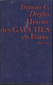 Histoire Des Gauches En France.1940-1974. - Couverture - Format classique