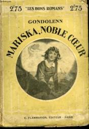 Mariska, Noble Coeur. Collection : Les Bons Romans N° 21 - Couverture - Format classique