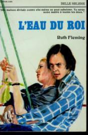 L'Eau Du Roi. Collection : A La Belle Helene. - Couverture - Format classique