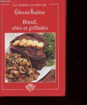 Les Bonnes Recettes Du Cellier Des Dauphins - Boeuf Rotis Et Grillades - Couverture - Format classique