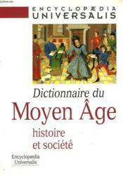 Dictionnaire Du Moyen Âge, Histoire Et Societe - Couverture - Format classique