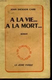 A La Vie... A La Mort - Couverture - Format classique